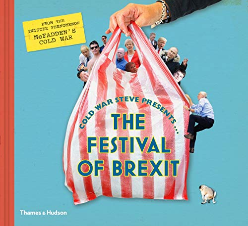 Cold War Steve Presents... The Festival of Brexit By Cold War Steve