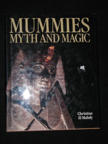 Mummies, Myth and Magic in Ancient Egypt by Christine El-Mahdy