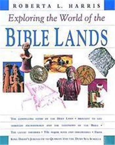 Exploring the World of the Bible Lands By Roberta Harris