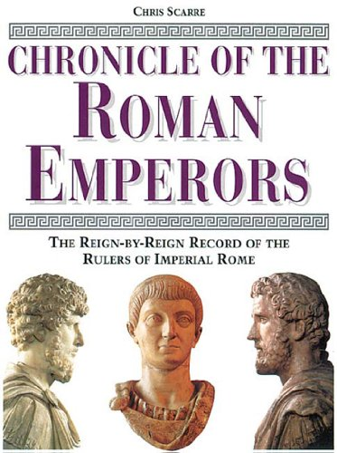 Chronicle of the Roman Emperors By Chris Scarre