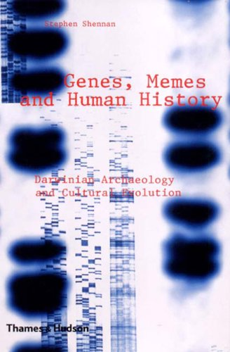 Genes, Memes and Human History: Darwinian Archaeology and Cultural Evolution By Stephen Shennan