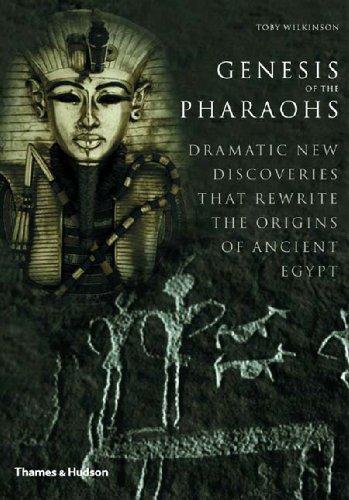 Genesis of the Pharaohs By Toby Wilkinson