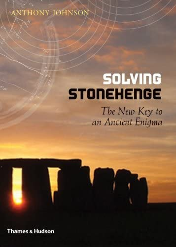 Solving Stonehenge By Anthony Johnson