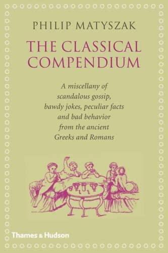 Philip Matyszak's Classical Compendium By Philip Matyszak