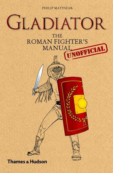 Gladiator By Philip Matyszak
