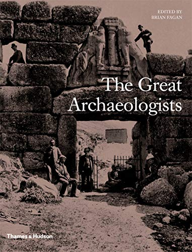The Great Archaeologists von Brian Fagan