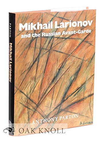 Mikhail Larionov and the Russian Avant-Garde By Anthony Parton