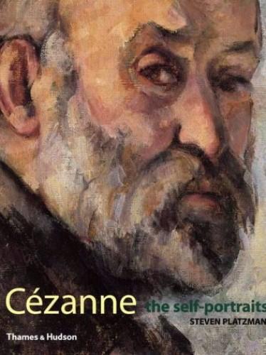 Cezanne: The Self Portraits By Steven Platzman
