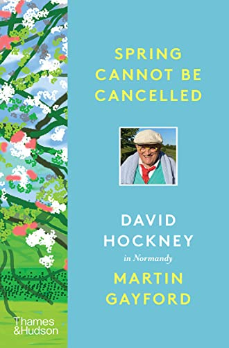 Spring Cannot be Cancelled By Martin Gayford