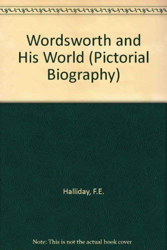 Wordsworth and His World By F.E. Halliday