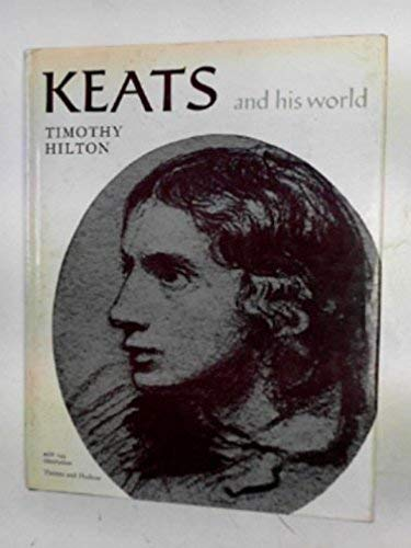 Keats and His World (Pictorial Biography S.) By Tim Hilton