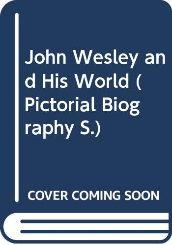 John Wesley and His World By John Pudney