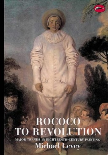 Rococo to Revolution By Michael Levey