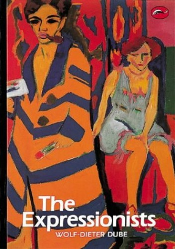 The Expressionists by Wolf-Dieter Dube