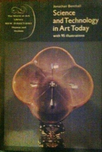 Science and Technology in Art Today By Jonathan Benthall