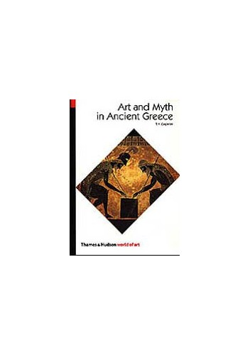 Art and Myth in Ancient Greece: A Handbook (World of Art) By Thomas H. Carpenter