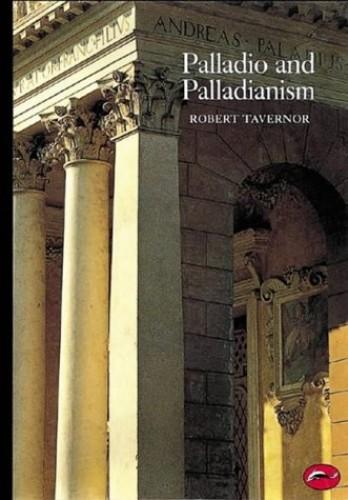Palladio and Palladianism By Robert Tavernor