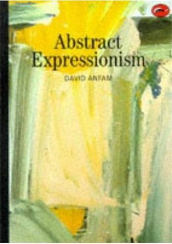Abstract Expressionism (World of Art) By David Anfam