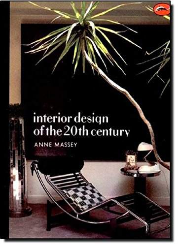 Interior Design of the 20th Century By Anne Massey