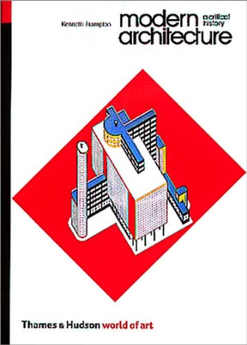 Modern Architecture: A Critical Histo By Kenneth Frampton