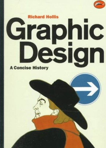 Graphic Design: A Concise History by Richard Hollis