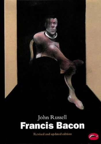 Francis Bacon (World of Art) By John Russell
