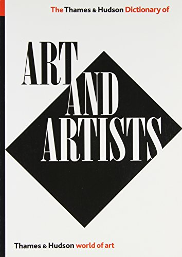 The Thames & Hudson Dictionary of Art and Artists By Edited by Herbert Read