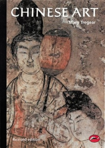 Chinese Art (World of Art) By Mary Tregear