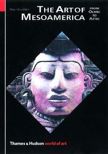 The Art of Mesoamerica By Mary Ellen Miller
