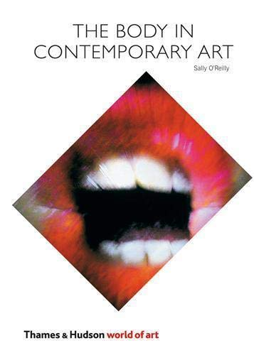 The Body in Contemporary Art (World of Art) By Sally O'Reilly