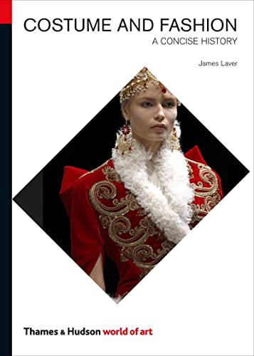 Costume and Fashion: A Concise History (World of Art) By James Laver