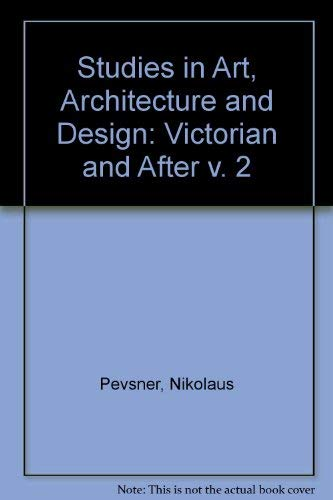 Studies in Art, Architecture and Design By Nikolaus Pevsner