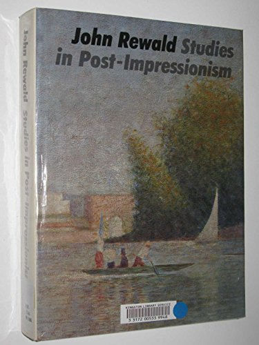 Studies in Post-impressionism By John Rewald