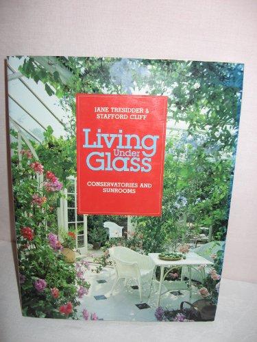 Living Under Glass By Jane Tresidder