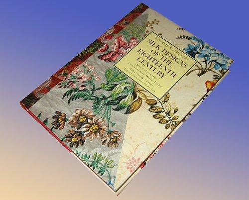 Silk Designs of the Eighteenth Century By Natalie Rothstein