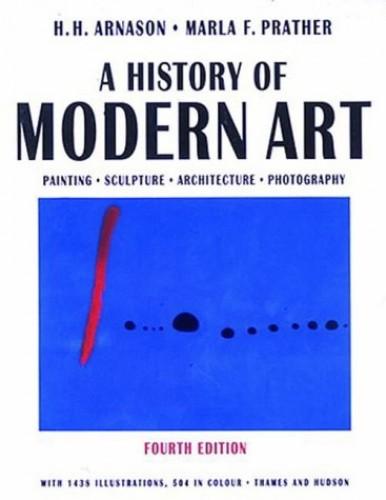 A History of Modern Art by H. H. Arnason