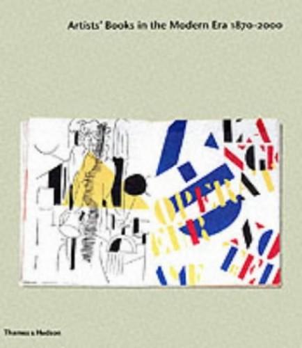 Artists Books in the Modern Era 1870-2000 By Robert Flynn Johnson