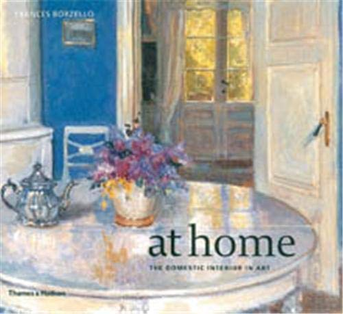 At Home: The Domestic Interior in Art By Frances Borzello