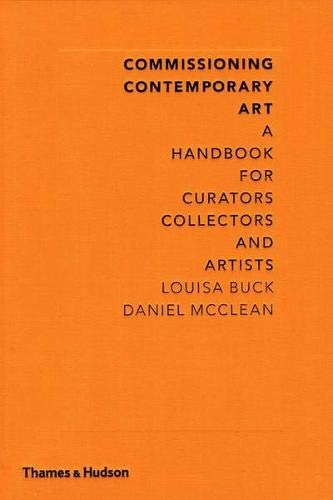 Commissioning Contemporary Art By Louisa Buck