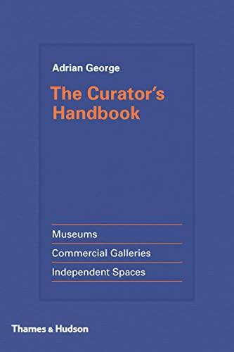 The Curator's Handbook By Adrian George