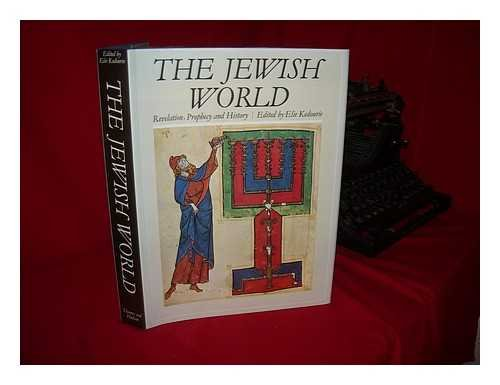 The Jewish World By Edited by Elie Kedourie