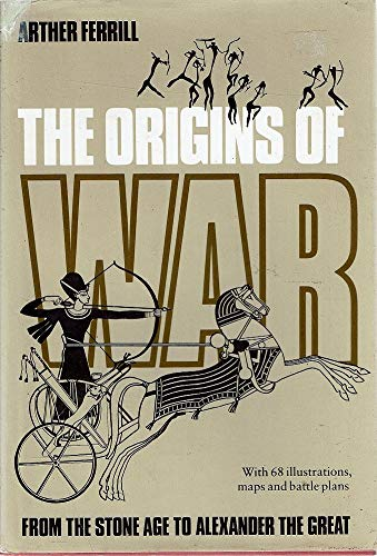 The Origins of War By Arther Ferrill