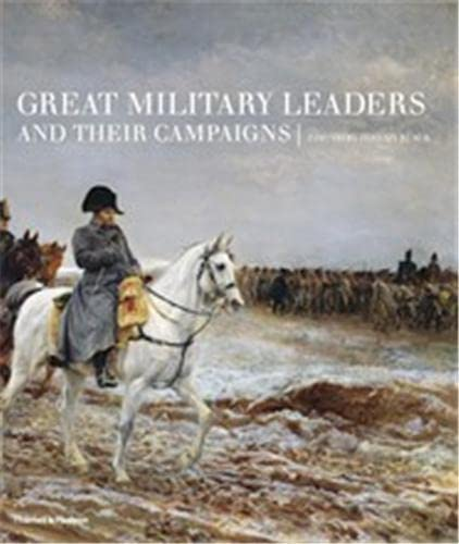 Great Military Leaders and their Campaigns By Professor Jeremy Black