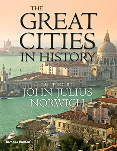 The Great Cities in History By Edited by John Julius Norwich
