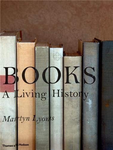 Books: A Living History by Martyn Lyons