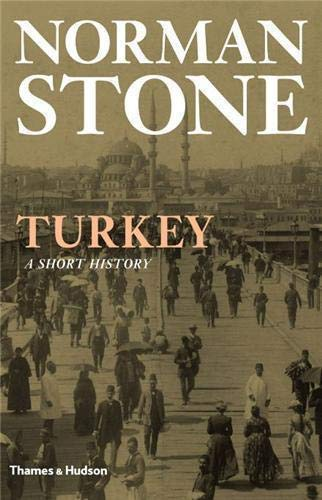 Turkey: A Short History by Norman Stone