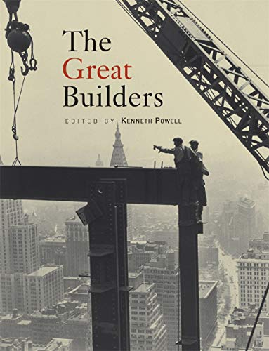 The Great Builders by Kenneth Powell