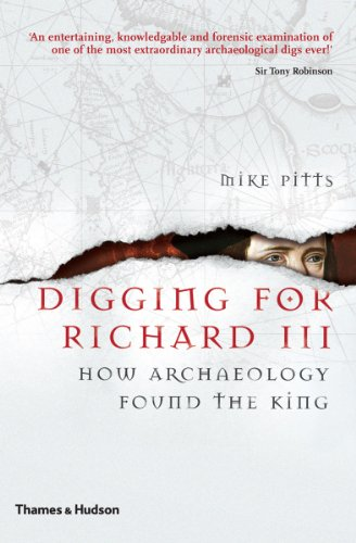 Digging for Richard III By Mike Pitts