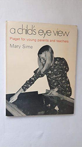 A Child's Eye View By Mary Sime