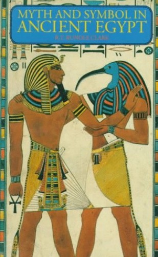 Myth and Symbol in Ancient Egypt By J.Rundle Clark
